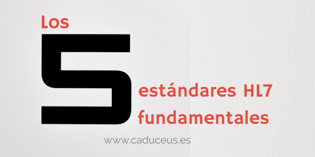Los 5 estándares HL7 fundamentales