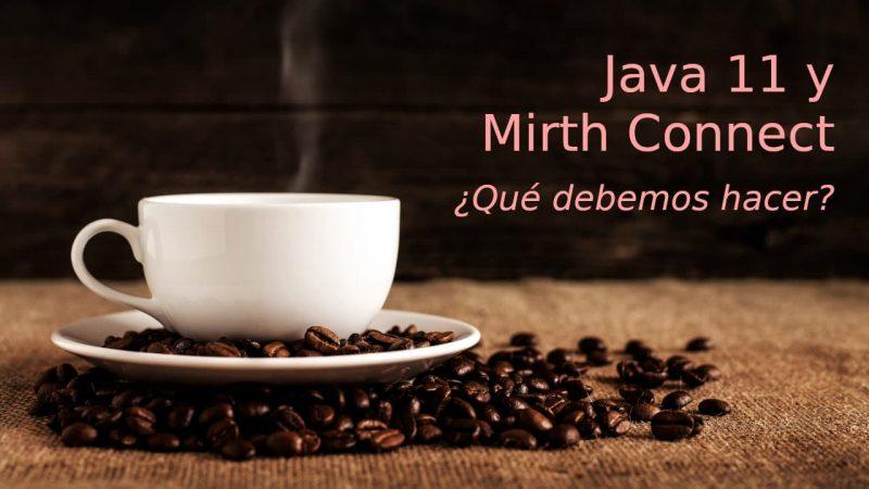 Java 11 y Mirth Connect ¿qué debemos hacer?